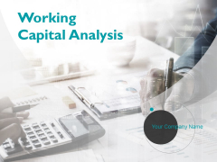 Working Capital Analysis Ppt PowerPoint Presentation Layouts Graphics