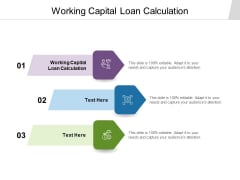 Working Capital Loan Calculation Ppt PowerPoint Presentation Show Designs Cpb
