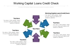 Working Capital Loans Credit Check Ppt PowerPoint Presentation Inspiration Graphics Pictures Cpb
