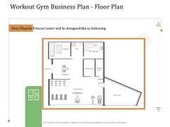 Workout Gym Business Plan Floor Plan Ppt Ideas Graphics Example PDF