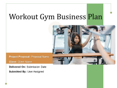 Workout Gym Business Plan Ppt PowerPoint Presentation Complete Deck With Slides