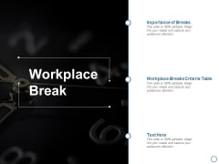 Workplace Break Ppt PowerPoint Presentation Inspiration Samples