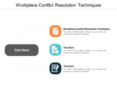 Workplace Conflict Resolution Techniques Ppt PowerPoint Presentation Summary Backgrounds Cpb
