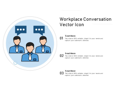 Workplace Conversation Vector Icon Ppt PowerPoint Presentation Show Template