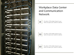 Workplace Data Center And Communication Network Ppt PowerPoint Presentation Layouts Graphics Template PDF
