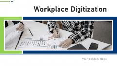 Workplace Digitization Ppt PowerPoint Presentation Complete Deck With Slides