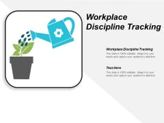 Workplace Discipline Tracking Ppt PowerPoint Presentation Infographic Template Structure Cpb