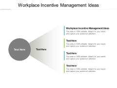 Workplace Incentive Management Ideas Ppt PowerPoint Presentation Show Good Cpb