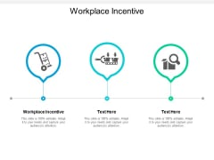 Workplace Incentive Ppt PowerPoint Presentation Outline Influencers Cpb