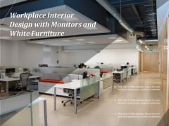 Workplace Interior Design With Monitors And White Furniture Ppt PowerPoint Presentation Icon Slide PDF