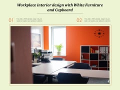 Workplace Interior Design With White Furniture And Cupboard Ppt PowerPoint Presentation File Objects PDF