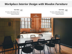 Workplace Interior Design With Wooden Furniture Ppt PowerPoint Presentation Summary Visuals PDF