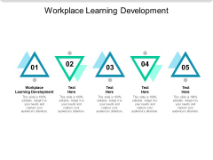 Workplace Learning Development Ppt PowerPoint Presentation File Clipart Cpb