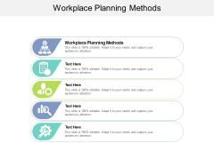 Workplace Planning Methods Ppt PowerPoint Presentation Portfolio Elements Cpb