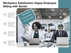 Workplace Satisfaction Happy Employee Sitting With Senior Ppt Powerpoint Presentation Portfolio Shapes