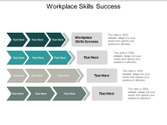 Workplace Skills Success Ppt PowerPoint Presentation Outline Format Ideas Cpb