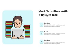 Workplace Stress With Employee Icon Ppt PowerPoint Presentation Layouts Background Images PDF