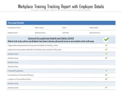 Workplace Training Tracking Report With Employee Details Ppt PowerPoint Presentation File Inspiration PDF