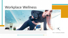 Workplace Wellness Ppt PowerPoint Presentation Complete Deck With Slides