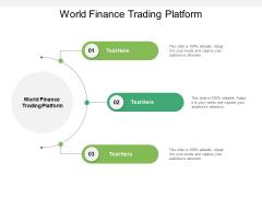 World Finance Trading Platform Ppt PowerPoint Presentation Styles Example Topics Cpb Pdf