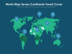 World Map Seven Continents Forest Cover Ppt PowerPoint Presentation Gallery Shapes PDF