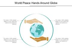 World Peace Hands Around Globe Ppt PowerPoint Presentation Portfolio Rules