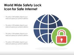 World Wide Safety Lock Icon For Safe Internet Ppt PowerPoint Presentation Slides Guidelines PDF