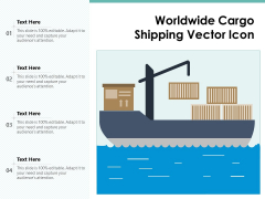 Worldwide Cargo Shipping Vector Icon Ppt PowerPoint Presentation Infographics Topics PDF