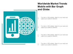 Worldwide Market Trends Mobile With Bar Graph And Globe Ppt PowerPoint Presentation Styles Demonstration