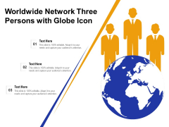 Worldwide Network Three Persons With Globe Icon Ppt PowerPoint Presentation Styles Microsoft PDF
