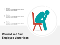 Worried And Sad Employee Vector Icon Ppt PowerPoint Presentation Summary Design Templates PDF