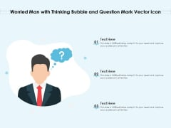 Worried Man With Thinking Bubble And Question Mark Vector Icon Ppt PowerPoint Presentation File Deck PDF