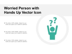 Worried Person With Hands Up Vector Icon Ppt PowerPoint Presentation Show