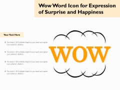 Wow Word Icon For Expression Of Surprise And Happiness Ppt PowerPoint Presentation Gallery Background Images PDF