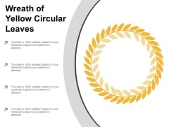 Wreath Of Yellow Circular Leaves Ppt PowerPoint Presentation Summary Slideshow