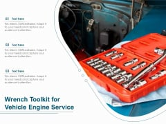 Wrench Toolkit For Vehicle Engine Service Ppt PowerPoint Presentation Gallery Layout Ideas PDF