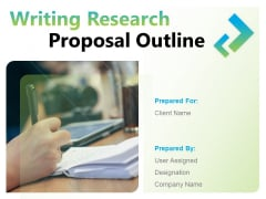 Writing Research Proposal Outline Ppt PowerPoint Presentation Complete Deck With Slides