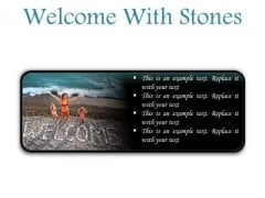 Welcome With Stones Beach PowerPoint Presentation Slides R