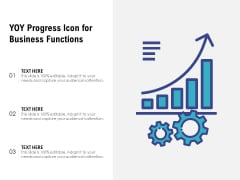 YOY Progress Icon For Business Functions Ppt PowerPoint Presentation File Show PDF