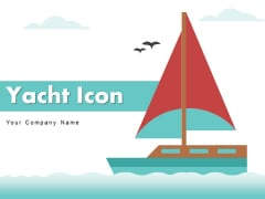 Yacht Icon Boat Icon Boat Sailing Ppt PowerPoint Presentation Complete Deck
