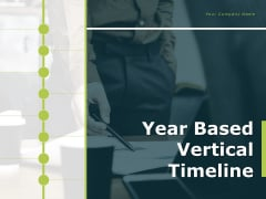 Year Based Vertical Timeline Business Engagement Ppt PowerPoint Presentation Complete Deck