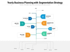 Yearly Business Planning With Segmentation Strategy Ppt PowerPoint Presentation File Outfit PDF