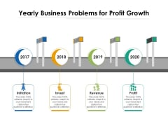 Yearly Business Problems For Profit Growth Ppt PowerPoint Presentation Icon Gallery PDF