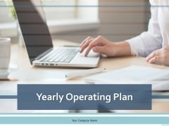 Yearly Operating Plan Ppt PowerPoint Presentation Complete Deck With Slides
