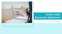 Yearly Sales Revenues Statement Executives Ppt PowerPoint Presentation Complete Deck With Slides