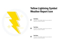 Yellow Lightning Symbol Weather Report Icon Ppt Gallery Example PDF