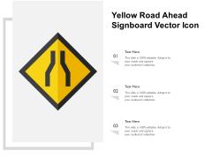 Yellow Road Ahead Signboard Vector Icon Ppt PowerPoint Presentation Summary Ideas PDF