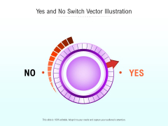 Yes And No Switch Vector Illustration Ppt PowerPoint Presentation Pictures Template