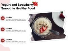 Yogurt And Strawberry Smoothie Healthy Food Ppt PowerPoint Presentation Portfolio Graphics PDF
