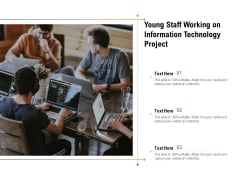 Young Staff Working On Information Technology Project Ppt Powerpoint Presentation Layouts Graphics Example Pdf